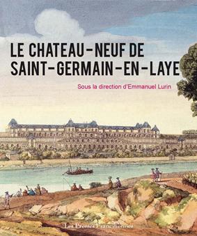 Le Château-Neuf de Saint-Germain-en-Laye